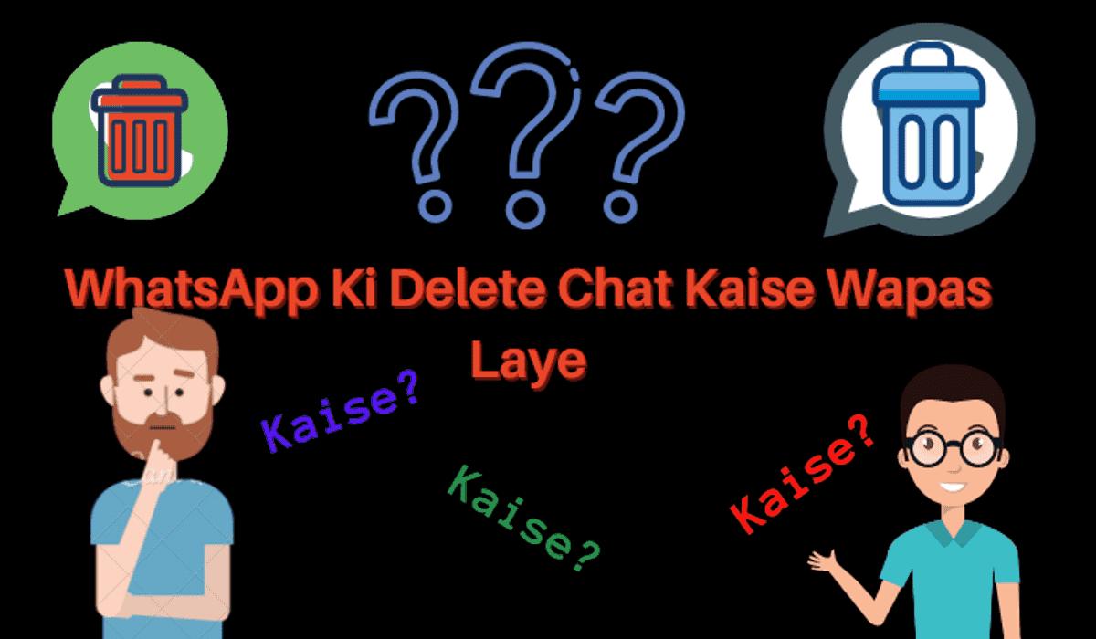 WhatsApp Ki Delete Chat Kaise Wapas Laye