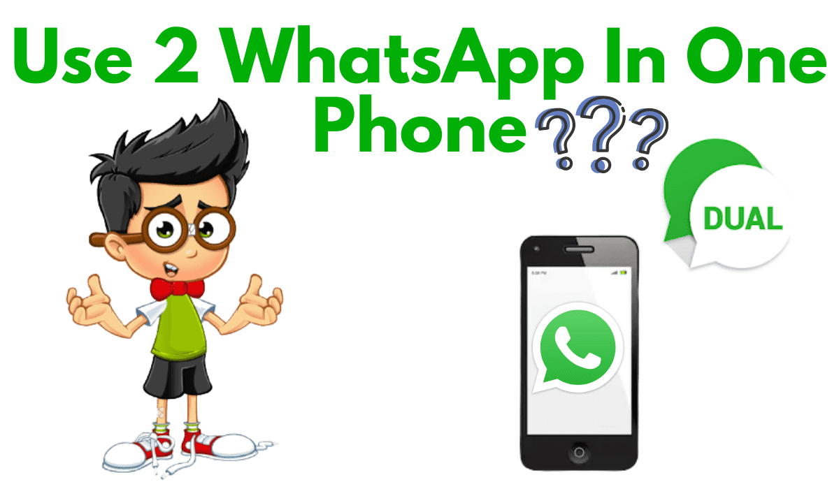 How To Use 2 WhatsApp In One Phone