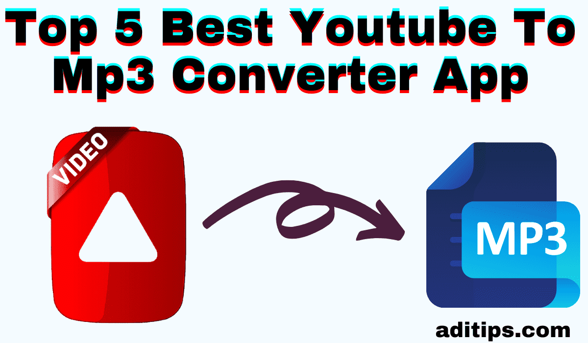 Top 5 Best Youtube To Mp3 Converter App