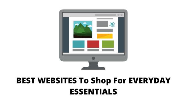 BEST WEBSITESTo Shop ForEVERYDAY ESSENTIALS